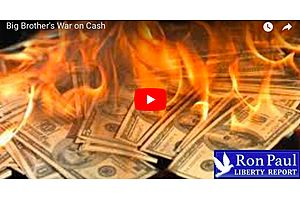 Dr. Ron Paul on Big Brother's War on Cash