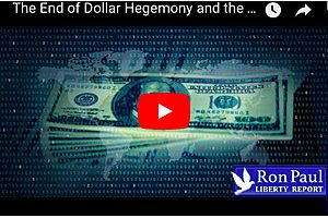 Dr. Ron Paul: Gold and the End of Dollar Hegemony