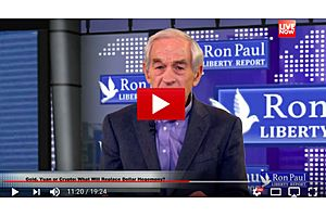 Dr. Ron Paul: What Will Replace the Dollar ? - Gold, Yuan or Crypto's