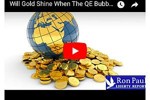 Dr. Ron Paul: Is Gold Telling Us That the QE Bubble About to Burst?