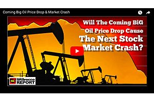 Will The Coming Big Oil Price Drop Cause The Next Stock Market Crash?