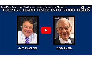 Dr. Ron Paul on the Rising Economic  Storms