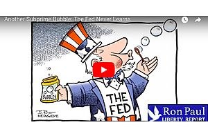 Dr Ron Paul: The Fed Never Learns - Here Comes Another Subprime Bubble