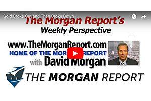 David Morgan Recaps the Current Week Events in the Markets