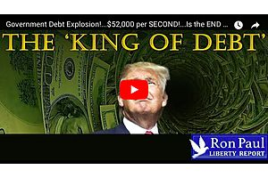 Ron Paul: $52,000 per SECOND!... Government Debt Explosion!
