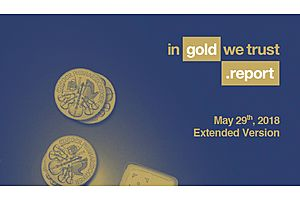 In Gold We Trust Report 2018: Gold & the Turning of the Monetary Tides