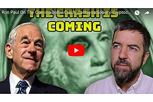 Dr. Ron Paul on the Coming Dollar Crash and Cashless Society