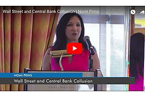 Nomi Prins: The Collusion of Wall Street and Central Banks