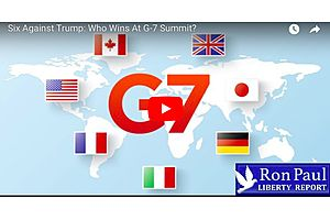 Dr. Ron Paul: The G-7 and Trade Wars
