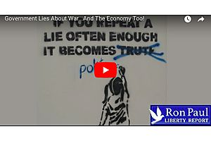 Dr. Ron Paul: Government Lies About the Economy and Wars Too