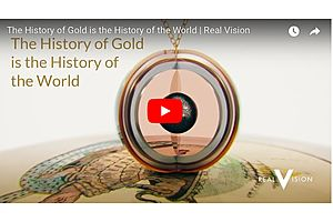 Real Vision: The History of Gold is the History of the World