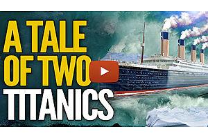 A Tale of Two Titanics