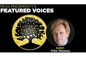 "The Chris Martenson Interview of Mike Maloney: ""One Hell of a Crisis Looms"""