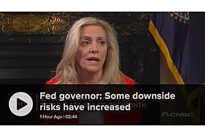 Fed Gov. Brainard Sees 'Downside Risks' Increasing