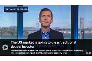 Merk: The US Market Is Going to Die a 'Traditional Death