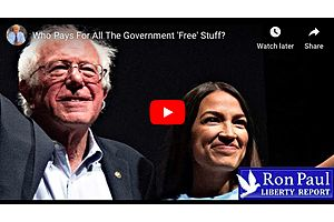 Ron Paul: Who Pays For All The Government 'Free' Stuff?