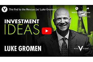 Luke Gromen: The Fed to the Rescue