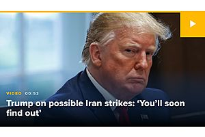 Asked If Us Will Strike Iran, Trump Says 'You'll Soon Find Out'