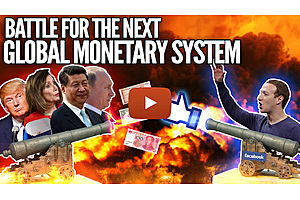 Inside The Battle For the Next Global Monetary System - Facebook Libra vs Central Banks