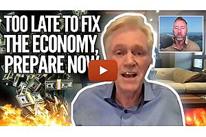 See full story: It's Too Late to Fix This Financial Armageddon, So Prepare Now—New Mike Maloney Video