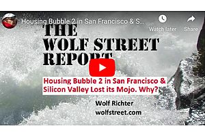 See full story: Housing Bubble 2 in San Francisco & Silicon Valley Lost its Mojo. Why?