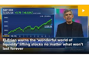 See full story: El Erian Warns 'Wonderful World of Liquidity' Won't Last Forever