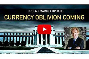See full story: Urgent Market Update: Currency Oblivion Coming