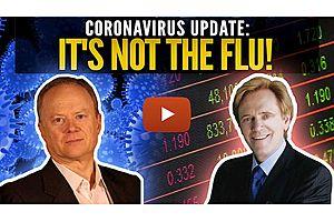 See full story: Coronavirus Update: IT'S NOT THE FLU! Mike Maloney & Chris Martenson