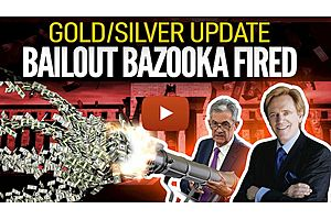 See full story: Bailout Bazooka Has Been Fired - Mike Maloney's Gold/Silver Market Update