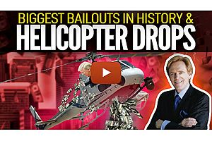 See full story: Helicopter Drops & Biggest Bailouts In History Are Here - Mike Maloney