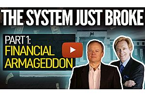 See full story: The System Just Broke, Part 1: Financial Armageddon Chris Martenson & Mike Maloney
