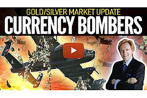 See full story: Currency Bombers Fill the Sky - Gold/Silver Market Update with Mike Maloney