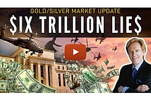 See full story: SIX TRILLION LIES - Mike Maloney's Gold/Silver Market Update