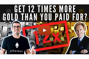 See full story: How To Get 12x More Gold Than You Paid For - Mike Maloney with Nuggets News