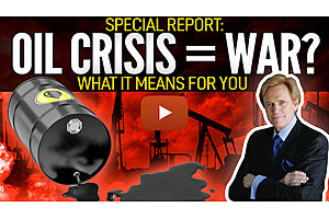 See full story: COULD THE OIL CRISIS MEAN WAR? - Special Report from Mike Maloney