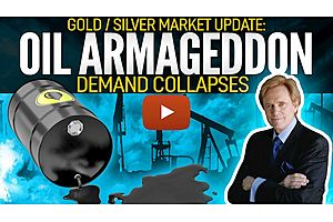 See full story: Oil Armageddon: Demand Collapses - Mike Maloney