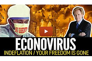 See full story: ECONOVIRUS: Indeflation & Your Freedom Is Gone - Mike Maloney