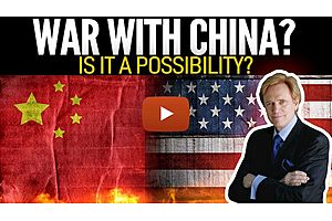 See full story: War With China - Is It A Possibility? Mike Maloney