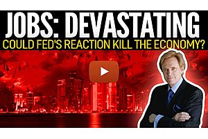 See full story: Jobs: Devastating - Could Fed's Reaction Kill the Economy?