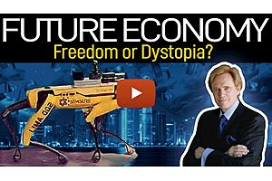 See full story: Future Economy: Freedom or Dystopia? Mike Maloney