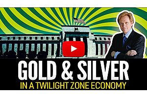 See full story: Gold & Silver Vs The Twilight Zone Economy - Mike Maloney