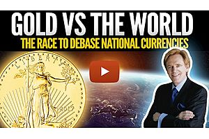 See full story: Gold Vs The World - The Race To Debase National Currencies