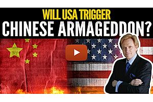 See full story: Will USA Trigger Chinese Armageddon? Mike Maloney