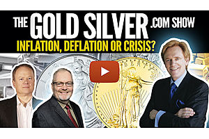 See full story: The Gold Silver Show - Inflation, Deflation or Crisis?