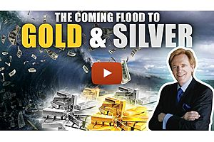 See full story: What's Behind the Coming Flood to Gold & Silver?