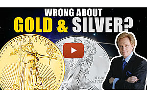 See full story: Wrong About Gold & Silver? Mike Maloney