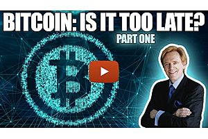 See full story: Bitcoin: Is It Too Late?