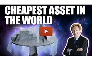 See full story: What is the Cheapest Asset in the World?
