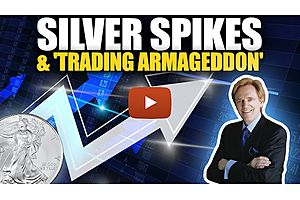 See full story: Silver Spiking & Trading Armageddon