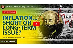 Inflation... Short or Long-Term Issue?: David Morgan